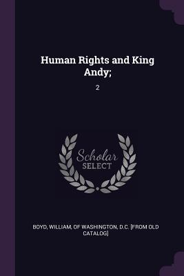 Human Rights and King Andy;: 2