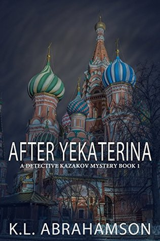 After Yekaterina (Detective Kazakov Mysteries Book 1)