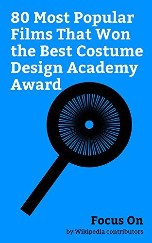 Focus On: 80 Most Popular Films That Won the Best Costume Design Academy Award: Titanic (1997 film), Star Wars (film), Mad Max: Fury Road, Gladiator (2000 ... Rings: The Return of the King, Chicago ...