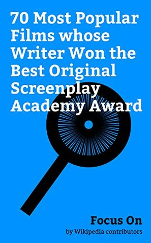 Focus On: 70 Most Popular Films whose Writer Won the Best Original Screenplay Academy Award: Manchester by the Sea (film), Spotlight (film), Pulp Fiction, ... Beauty (1999 film), Her (film), etc.