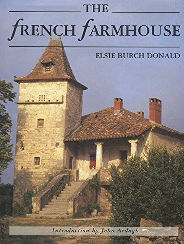 French Farmhouse: Its History, Construction, and Regional Styles