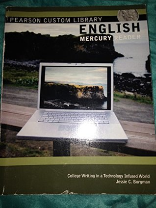English Mercury Reader; College Writing in a Technology Infused World