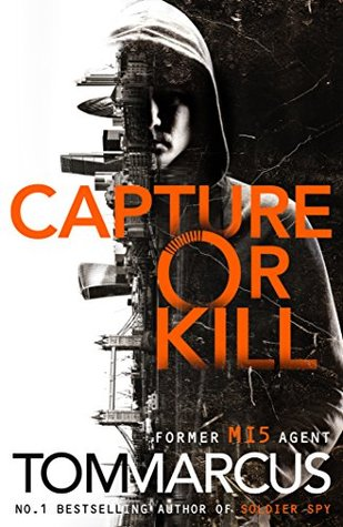 Capture or Kill : Tom Marcus