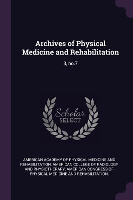 Archives of Physical Medicine and Rehabilitation: 3, No.7