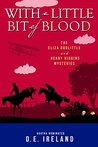 With a Little Bit of Blood (The Eliza Doolittle & Henry Higgins Mysteries Book 4)