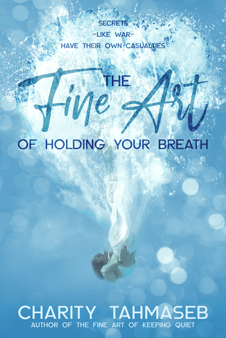 The Fine Art of Holding Your Breath by Charity Tahmaseb