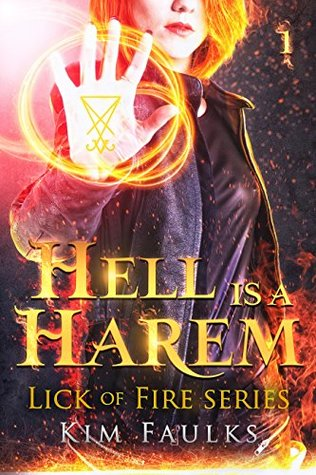 Hell is a Harem: Book 1 (Lick of Fire, #1)
