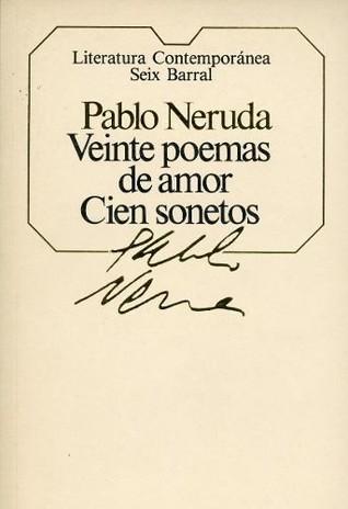 Veinte poemas de amor Cien sonetos