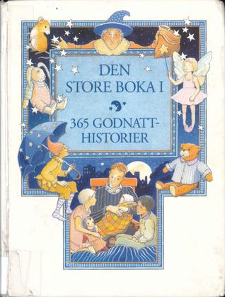 Den store boka : 365 godnatthistorier. 1