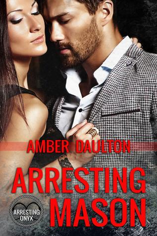 Arresting Mason by Amber Daulton