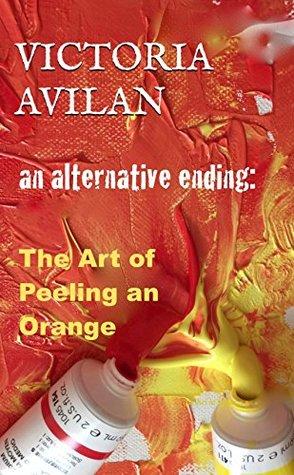 An Alternative Ending: The Art of Peeling an Orange