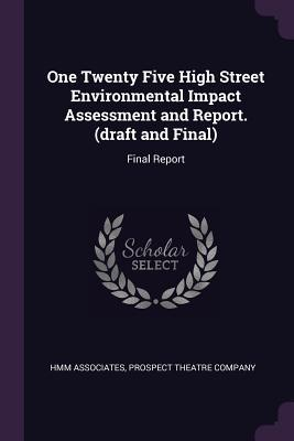 One Twenty Five High Street Environmental Impact Assessment and Report. (Draft and Final): Final Report