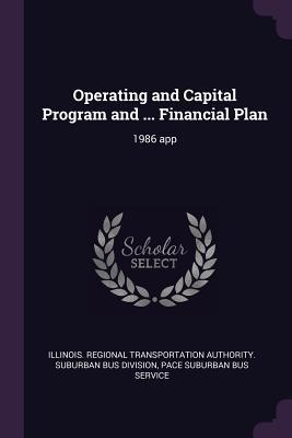 Operating and Capital Program and ... Financial Plan: 1986 App