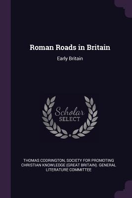 Roman Roads in Britain: Early Britain