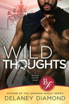 Wild Thoughts by Delaney Diamond