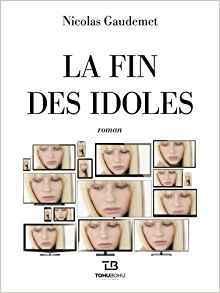 La fin des idoles par Nicolas Gaudemet