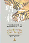 Clear Serenity, Quiet Insight: T'Ien-T'Ai Chih-I's Mo-Ho Chih-Kuan
