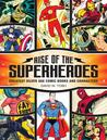 Rise of the Superheroes: Greatest Silver Age Comic Books and Characters