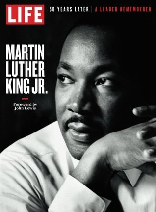 LIFE Martin Luther King Jr.: A Leader Remembered