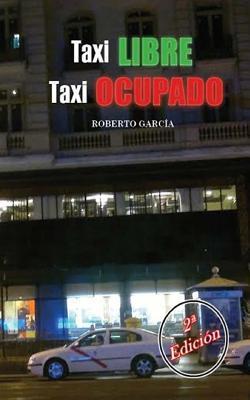 Taxi Libre, Taxi Ocupado por Roberto Garcia Cabrera