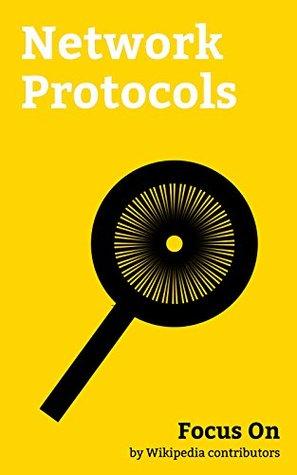Focus On: Network Protocols: Hypertext Transfer Protocol, Server Message Block, Virtual LAN, MQTT, Modbus, Spanning Tree Protocol, Universal Plug and Play, ... Synchronous optical Networking, etc.
