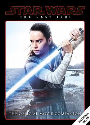 2: Star Wars: The Last Jedi The Official Movie Companion
