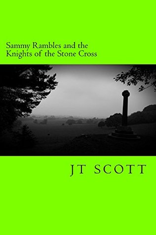 Sammy Rambles and the Knights of the Stone Cross