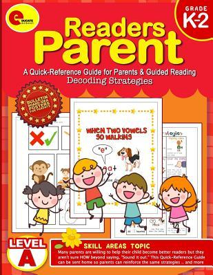 Readers Parent Decoding Strategies: Readers Parent Decoding Strategies: A Quick-Reference Guide for Parents & Guided Reading Level a for Kindergarten, 1st, 2nd Grade