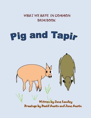 Pig and Tapir: What We Have in Common Brim Book