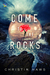 Come to the Rocks by Christin Haws