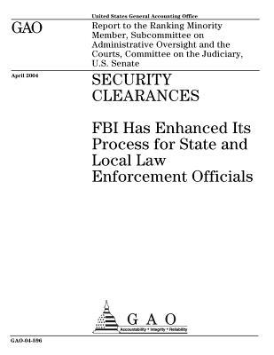 Gao-04-596 Security Clearances: FBI Has Enhanced Its Process for State and Local Law Enforcement Officials
