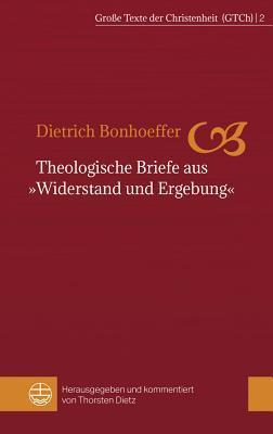 Theologische Briefe Aus Widerstand Und Ergebung