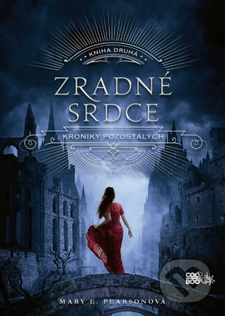 Zradné srdce (The Remnant Chronicles, #2)