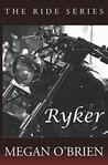Ryker by Megan O'Brien