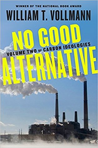 No Good Alternative: Volume Two of Carbon Ideologies: 2