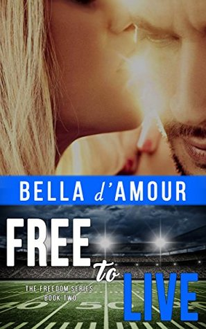 Free to Live by Bella d'Amour