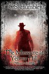 The Massacre at Yellow Hill