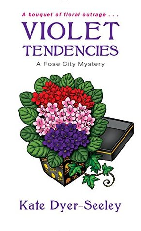 Violet Tendencies (A Rose City Mystery)
