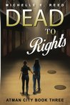 Dead to Rights (Atman City) (Volume 3)