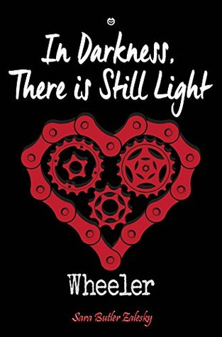 In Darkness, There is Still Light (Wheeler Book 2)