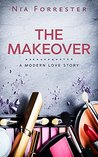 The Makeover: A Modern Love Story