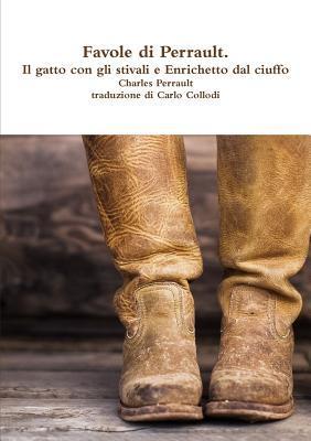 Favole Di Perrault. Il Gatto Con Gli Stivali E Enrichetto Dal Ciuffo