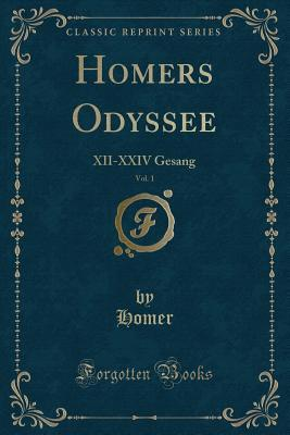 Homers Odyssee, Vol. 1: XII-XXIV Gesang