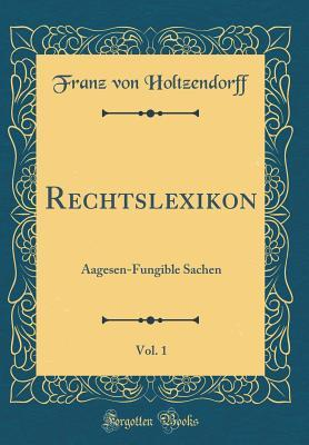 Rechtslexikon, Vol. 1: Aagesen-Fungible Sachen