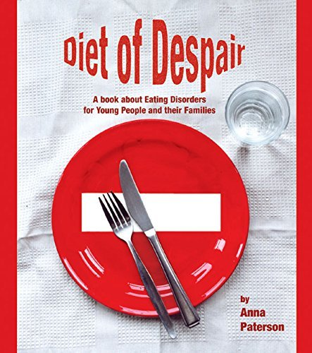 Diet of Despair: A Book about Eating Disorders for Young People and their Families (Lucky Duck Books)