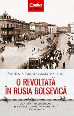 O revoltată în Rusia bolșevică by Evghenia Iaroslavskaia-Markon