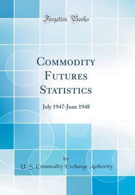 Commodity Futures Statistics: July 1947-June 1948