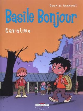 Caroline (Basile Bonjour #1)