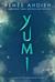 Yumi by Renee Ahdieh