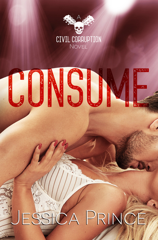 Consume (Civil Corruption, #3)